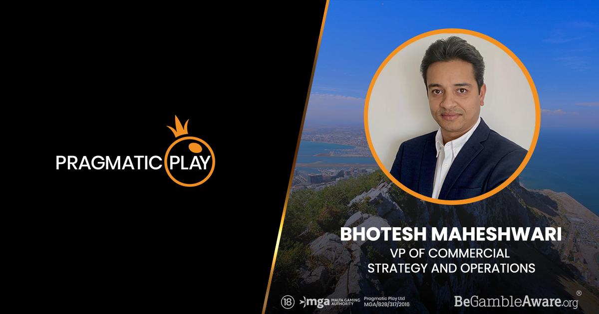 PRAGMATIC PLAY 새로운 상업전략 및 운영 VP인 BHOTESH MAHESHWARI를 임명하셨습니다
